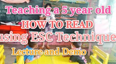 How to teach a 5 year old child to read using ESC Technique/Lecture and Demo