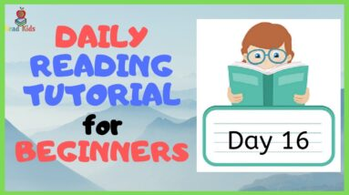 DAY 16: TEACH Your CHILD To READ FAST & FLUENT!