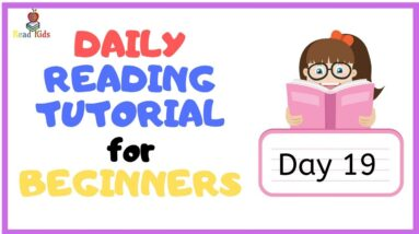DAY 19: TEACH Your CHILD To READ FAST & FLUENT!