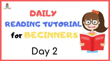 DAY 2:  TEACH Your CHILD To READ FAST & FLUENT!   Just 10 minutes each day!