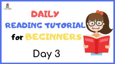 DAY 3: TEACH Your CHILD To READ FAST & FLUENT!   Just 10 minutes each day!