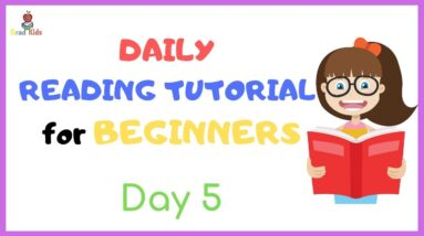 DAY 5: TEACH Your CHILD To READ FAST & FLUENT!