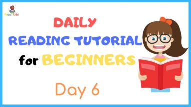 DAY 6:  TEACH Your CHILD To READ FAST & FLUENT!   Just 10 minutes each day!