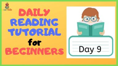 DAY 9: TEACH Your CHILD To READ FAST & FLUENT!   Just 10 minutes each day!