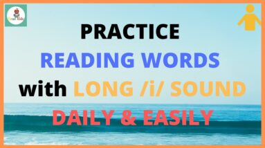 PRACTICE READING LONG /i/ SOUND DAILY & EASILY