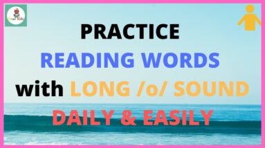 PRACTICE READING LONG  /O/ SOUND DAILY & EASILY