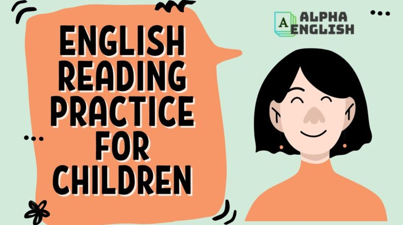 Easy English Reading & Listening Practice For Children
